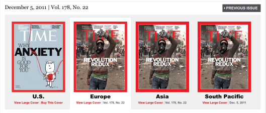 "If you lived abroad Dec. 5, 2011, the cover of your current issue of Time magazine featured a dramatic picture of an Arab rebel wearing a gas mask under the headline ""Revolution Redux"". Americans got, ""Why anxiety is good for you."""